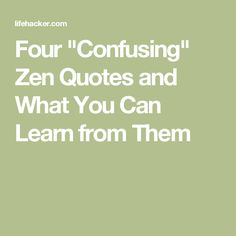 """Four """"Confusing"""" Zen Quotes and What You Can Learn from Them"""