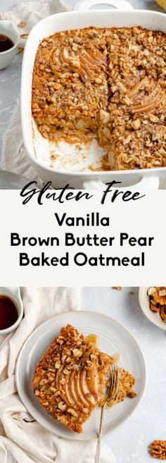 Vanilla Brown Butter Pear Baked Oatmeal | Ambitious Kitchen Baked Oatmeal Cups, Baked Oatmeal Recipes, Brunch Recipes, Breakfast Recipes, Breakfast Ideas, Yummy Recipes, Free Recipes, Pear Recipes, Healthy Recipes