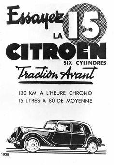 Citroën Traction Avant. Publicité destinée au réseau, 1938.  Dès son lancement au Salon de Paris 1938, la 15-Six est présentée comme une voiture sûre et rapide et les performances de son excellent moteur à six cylindres sont systématiquement mises en avant