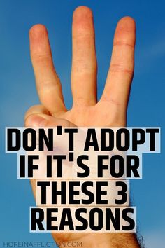 If you are considering adoption it is important to ensure you are adopting for the right reason. Adoption can unintentionally harm children if the parents don't have the right mindset or capacity. Don't adopt if it's for one of these three reasons.