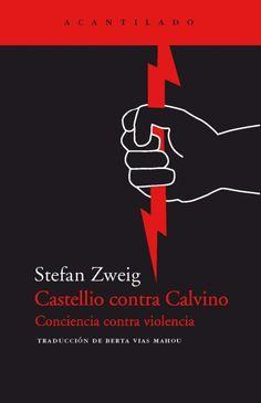 Castellio contra Calvino. Conciencia contra violencia.