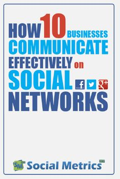 How 10 Businesses Communicate Effectively On Social Networks. PDF
