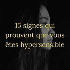 Les hypersensibles représenteraient entre 15 et 20% de la population. Voici 15 signes relatifs à l'hypersensibilité.