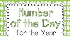 School Is a Happy Place: Number of the Day for the Year: FREE Math Printables