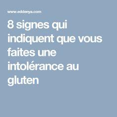 8 signes qui indiquent que vous faites une intolérance au gluten