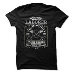 [Best Tshirt name tags] LABORER  The Title  Discount Best  In this world the title Laborer is not earned from a fancy degree. Its earned with Blood Sweat and Tears.  Tshirt Guys Lady Hodie  SHARE and Get Discount Today Order now before we SELL OUT  Camping a doctor thing you wouldnt understand tshirt hoodie hoodies year name birthday it forever the title correctional officer laborer