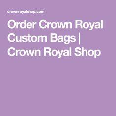 Order Crown Royal Custom Bags | Crown Royal Shop