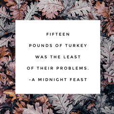 fifteen pounds of turkey was the least of their problems - a midnight feast, emma barry and genevieve turner Turkey, Moon, Lettering, The Moon, Turkey Country, Drawing Letters, Brush Lettering