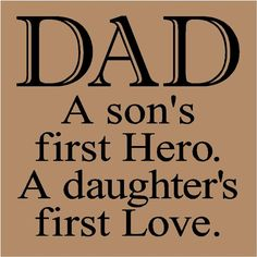 Dad = daughter's first love.