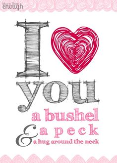 Southern Charm ~ I love you a bushel and a peck and a hug around the neck