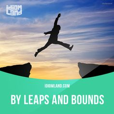 """""""By leaps and bounds"""" means """"with very quick progress"""". Example: The profits of my company are increasing by leaps and bounds. #idiom #idioms #slang #saying #sayings #phrase #phrases #expression #expressions #english #englishlanguage #learnenglish #studyenglish #language #vocabulary #efl #esl #tesl #tefl #toefl #ielts #toeic"""