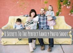 8 Secrets To The Perfect Family Photo Shoot