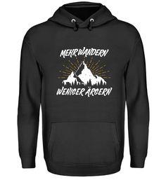 Berge mehr Wandern weniger ärgern T-Shirt Unisex, Hoodies, Sweaters, Fashion, Mountains, Hiking, Moda, Sweatshirts, Sweater