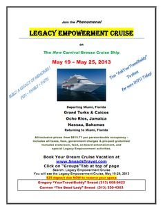 $25 deposit holds your Spot!  SneadsTravel Legacy Empowement Cruise flyer  http://www.askaboutytb.com/sneadstravel-com-legacy-empowerment-cruise/