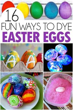 16 Fun Ways To Dye Easter Eggs with kids- love these ideas!