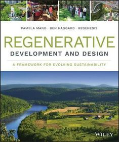 """Read """"Regenerative Development and Design A Framework for Evolving Sustainability"""" by Regenesis Group available from Rakuten Kobo. The evolution of sustainability, with a practical framework for integration Regenerative Development and Design takes su. Green Manufacturing, Land Use, Built Environment, Boat Plans, What To Read, Book Photography, Sustainable Design, Ecology, Nonfiction"""