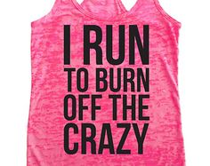 I Run To Burn Off The Crazy / Women's Exercise Tank Top | WOD Tank Top / Womens Workout TankTop