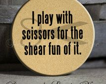 """I play with scissors for the shear fun of it. on Tan Quotes - 1.5"""" Pinback Button sew, sewing, seamstress, embroidery, scissors, fabric"""
