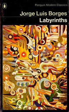 """Found yesterday in a favourite secondhand bookstore…  1976 Penguin Modern Classics edition of Jorge Luis Borges' Labyrinths. Cover artwork shows details from a painting by Portocarrero, """"La Havane""""."""