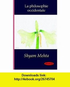 La philosophie occidentale (French Edition) (9781412152419) Shyam Mehta , ISBN-10: 1412152410  , ISBN-13: 978-1412152419 ,  , tutorials , pdf , ebook , torrent , downloads , rapidshare , filesonic , hotfile , megaupload , fileserve