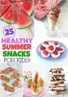 25 easy and delicious summer snacks for kids, all super healthy too! #summersnacks #kidsnacks #healthytreats
