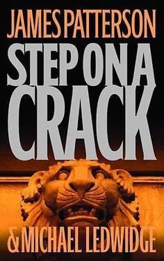 Hardcover: Step on a Crack No.1 by James Patterson and Michael Ledwidge like new