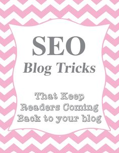SEO Blog Tricks that Keep Readers Coming Back to Your Blog!