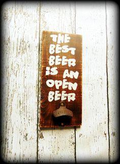 The best beer is an open beer, Rustic Wooden Bottle Opener, Home Bar Decor