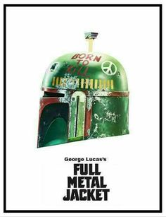 Star Wars: George Lucas's Full Metal Jacket - Created by Cüneyt Özalp Stanley Kubrick, Starwars, Images Star Wars, Full Metal Jacket, Star Wars Fan Art, Star Wars Boba Fett, Star Wars Poster, Love Stars, Geek Out