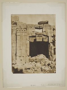 Porte à Baalbeck, Syrie Maxime Du Camp 1850, printed c. 1852 Salted paper print from waxed paper negative Art Gallery of Ontario