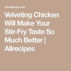 Velveting Chicken Will Make Your Stir-Fry Taste So Much Better   Allrecipes