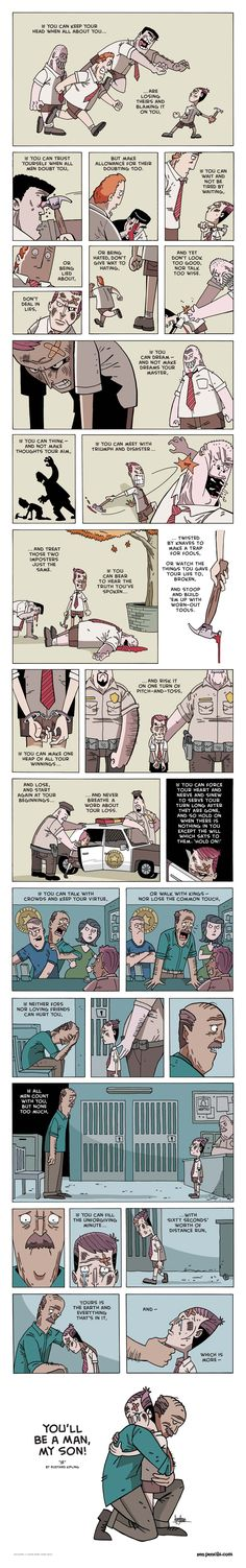 Again, Zenpencils is AWESOME. This is a comic created from a poem by Rudyard Kipling, If.