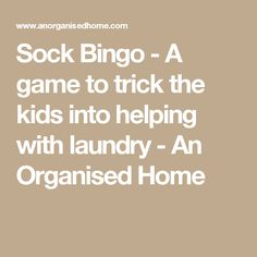 Sock Bingo - A game to trick the kids into helping with laundry - An Organised Home