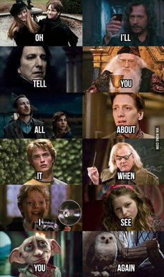 Oh I'll tell you all about it when I see you again. - Harry Potter Edition Lie down, try not to cry, cry a lot.