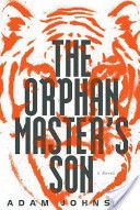The Orphan Master's Son by Adam Johnson - This novel follows a young man's journey through the icy waters, dark tunnels, and eerie spy chambers of the world's most mysterious dictatorship, North Korea. The son of an influential father who runs an orphan work camp, Pak Jun Do rises to prominence using instinctive talents and eventually becomes a professional kidnapper and romantic rival to Kim Jong Il...