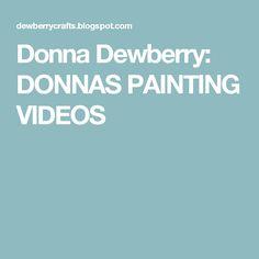 Donna Dewberry: DONNAS PAINTING VIDEOS