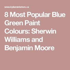 8 Most Popular Blue Green Paint Colours: Sherwin Williams and Benjamin Moore