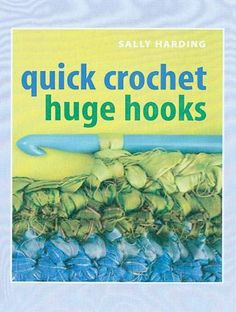 C & T Publishing Quick Crochet Huge Hooks - I Crochet World Quick Crochet, Crochet World, Twine, Crochet Hooks, Amp, Knitting, Crochet, Tricot, Breien