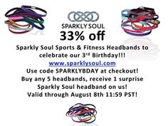 Use code SPARKLYBDAY for 33% off at www.sparklysoul.com! Valid thr 8/8 11:59 PST!  Buy any 5 headbands & receive 1 surprise Sparkly Soul! No code necessary! Valid for all orders thr 8/8 11:59 PST! SHARE birthday & promo code with hashtag #SPARKLYSOUL3YEARS now thr 8/8 at 11:59 PST to enter to win 1 of 10 surprise 3 packs!