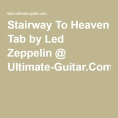 Stairway To Heaven Tab by Led Zeppelin @ Ultimate-Guitar.Com