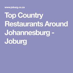 Top Country Restaurants Around Johannesburg - Joburg Top Country, Restaurants, Good Food, Restaurant, Healthy Food, Yummy Food