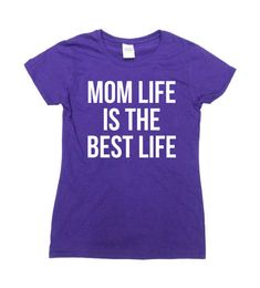 Mom Shirt Mommy T Shirt Mother Gifts For New Mom TShirt Mom Clothes Mothers Day Present For Mom Life Is The Best Life Ladies Tee - SA774