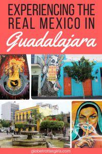 Experiencing the real Mexico in Guadalajara