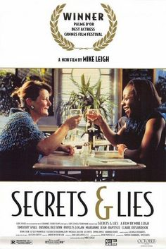 Sad, touching, real.  Brenda Blethyn is a miracle on screen in any role.  Secrets & Lies (1996) dir. by Mike Leigh