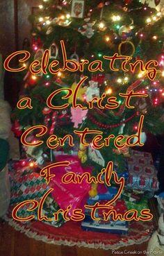 Celebrating a Christ Centered Family Christmas