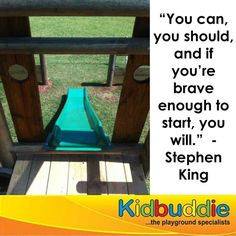 """You can, you should, and if you're brave enough to start, you will. Playground, Brave, Told You So, King, Canning, Motivation, Quotes, Children Playground, Quotations"
