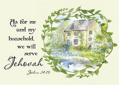 As for me and my household, we will serve Jehovah <3 Joshua 24:15