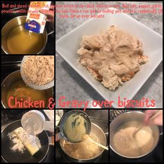 Boil and shred chicken. Put chicken broth & shredded chicken in pot. Add salt, pepper,garlic powder, onion powder & bring to boil. Make a rue add to boiling pot and stir repeatedly till thick. Serve over biscuits Chicken Gravy, Shredded Chicken, Garlic Powder, Allrecipes, Love Food, Onion, Biscuits, Oatmeal, Salt