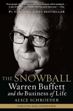 'The Snowball: Warren Buffett and the Business of Life,' by Alice Schroeder