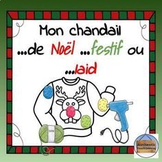 Mon chandail de Nöel, festif, ou laid French Basics, Laide, French Immersion, Ugly Sweater, Fun Projects, Christmas Sweaters, Student, Seasons, Learning